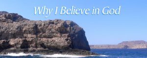 why-I-believe-in-God-part-one